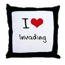 I Love Invading Throw Pillow