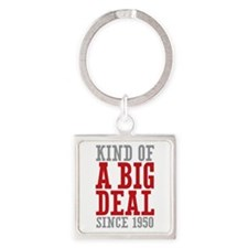 Kind of a Big Deal Since 1950 Square Keychain