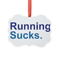 Running Sucks Blue Ornament