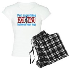 Something Exciting Between Your Legs Pajamas