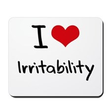 I Love Irritability Mousepad