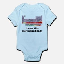 I Wear This Shirt Periodically Infant Bodysuit