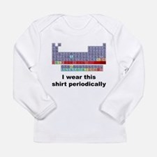 I Wear This Shirt Periodically Long Sleeve Infant