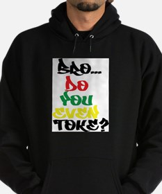 Bro... Do You Even Toke? Hoodie