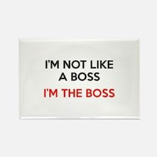I'm Not Like A Boss. I'm The Boss. Rectangle Magne