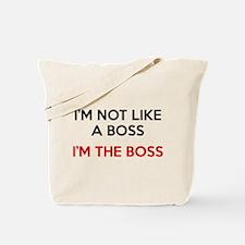 I'm Not Like A Boss. I'm The Boss. Tote Bag