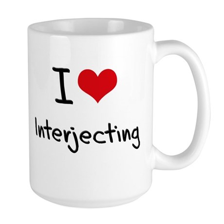 I Love Interjecting Mug