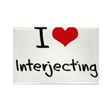 I Love Interjecting Rectangle Magnet