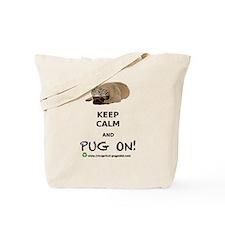 KEEP CALM PUG ON! Tote Bag