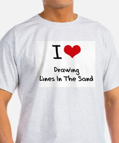 I Love Drawing Lines In The Sand T-Shirt