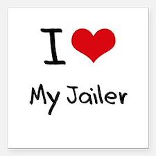 "I Love My Jailer Square Car Magnet 3"" x 3"""
