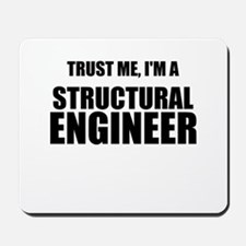Trust Me, Im A Structural Engineer Mousepad