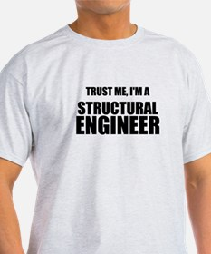 Trust Me, Im A Structural Engineer T-Shirt