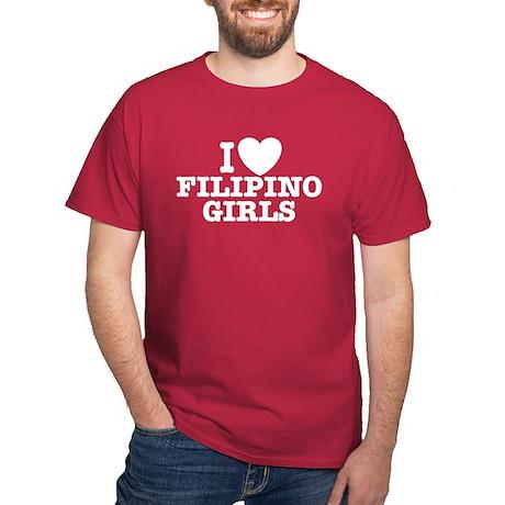 I Love Filipino Girls Dark T-Shirt