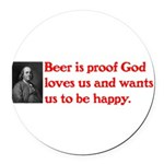 Ben Franklin Beer Quote.psd Round Car Magnet