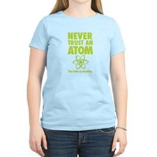Never trust an ATOM They make up everything T-Shir