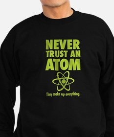 Never trust an ATOM They make up everything Sweats