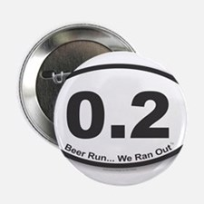 "0.2 - Beer Run... We Ran Out 2.25"" Button"