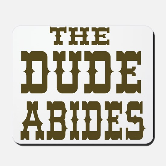 The Dude Abides Mousepad
