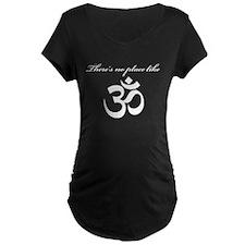 NoplacelikeOM_white Maternity T-Shirt