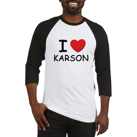 I love Karson Baseball Jersey