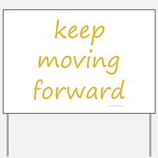 keep moving forward Yard Sign