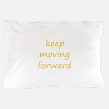 keep moving forward Pillow Case