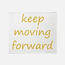 keep moving forward Throw Blanket