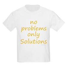 no problems only solutions T-Shirt