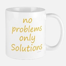 no problems only solutions Mug
