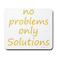 no problems only solutions Mousepad
