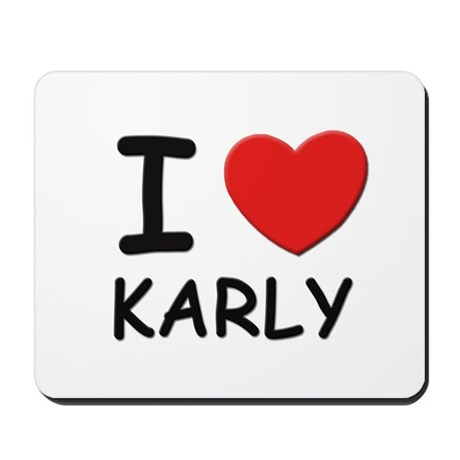 I love Karly Mousepad