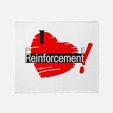 I love Positive Reinforcement Throw Blanket