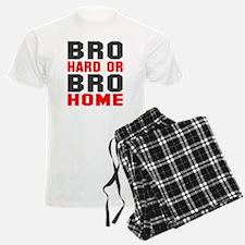 Bro Hard Or Bro Home Pajamas