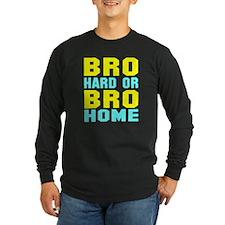 Bro Hard Or Bro Home T