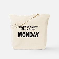 Shortest Horror Story Monday Tote Bag