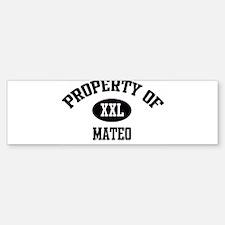 Property of Mateo Bumper Bumper Bumper Sticker