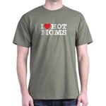 I Love Hot Moms Dark T-Shirt