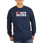 I Love Hot Moms Long Sleeve Dark T-Shirt