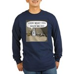 Look What You Made Me Do! Long Sleeve Dark T-Shirt
