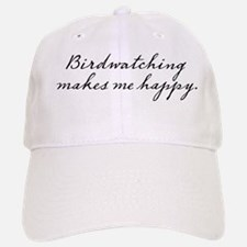 Birdwatching makes me happy Baseball Baseball Cap
