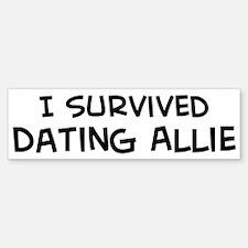 Survived Dating Allie Bumper Bumper Bumper Sticker
