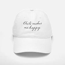 Chili makes me happy Baseball Baseball Cap