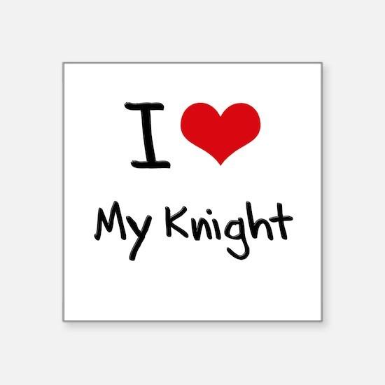 I Love My Knight Sticker