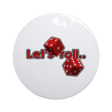 Let's Roll Ornament (Round)