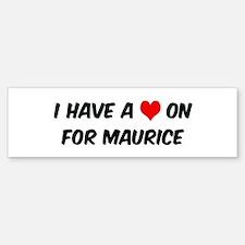 Heart on for Maurice Bumper Bumper Bumper Sticker