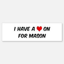 Heart on for Mason Bumper Bumper Bumper Sticker
