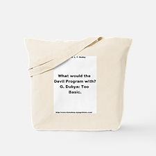 G. Dubya: Too Basic Tote Bag