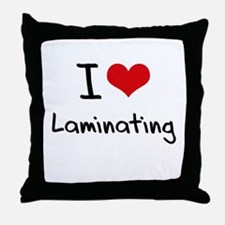 I Love Laminating Throw Pillow