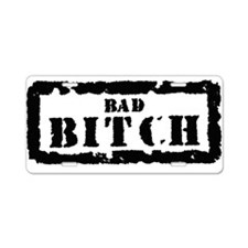Bad Bitch Stamp Aluminum License Plate